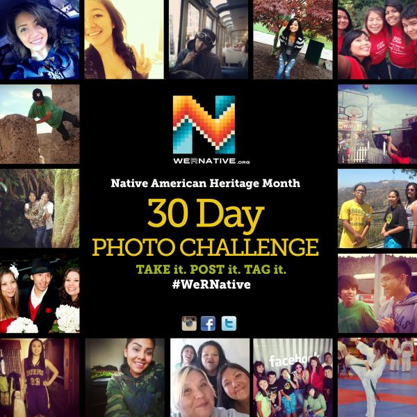 WeRNativeNative youth across the nation are invited to show the world what it means to be Native by taking the WeRNative Photo Challenge using the #WeRNative hashtag in social media, to raise awareness of Native American Heritage.